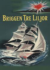 Search netflix The Brig Three Lilies / Briggen Tre Liljor / Die Brigg 'Drei Lilien'