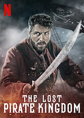 Search netflix The Lost Pirate Kingdom