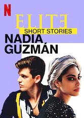 Search netflix Elite Short Stories: Nadia Guzmán