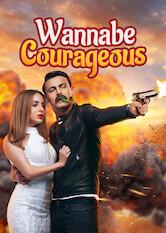 Search netflix Wannabe Courageous