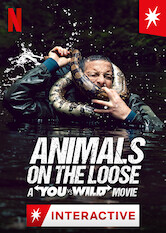 Search netflix Animals on the Loose: A You vs. Wild Movie