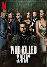 Search netflix Who Killed Sara?