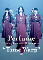"Search netflix Perfume Imaginary Museum ""Time Warp"""